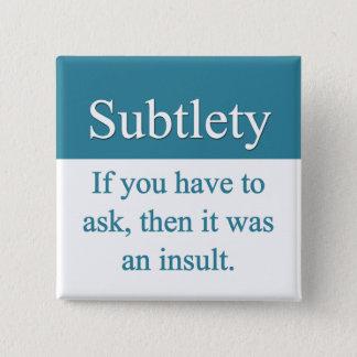 Subtlety Button