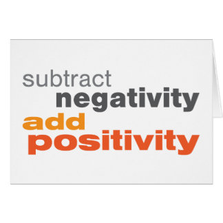 Subtract Negativity and Add Positivity Card