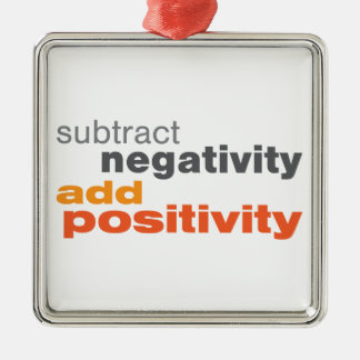 Subtract Negativity and Add Positivity Metal Ornament