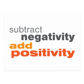 Subtract Negativity and Add Positivity Postcard