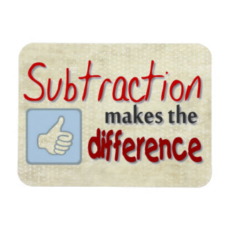 Subtraction makes the difference humor magnet