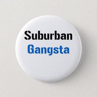 Suburban Gangsta Button