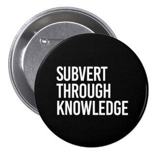 SUBVERT THROUGH KNOWLEDGE - - white - Button