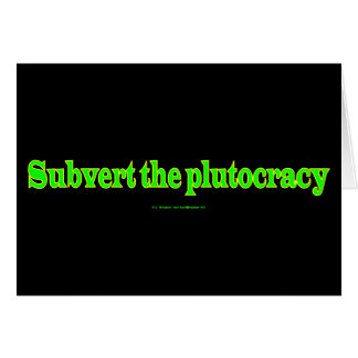 SubvertPlutocracy Card