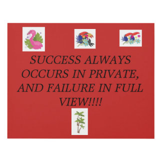 Success always occurs in private,and failure in fu panel wall art
