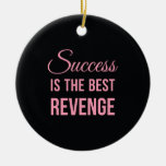 Success Best Revenge Funny Quote Black Pink Ornament