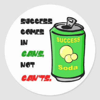 Success Comes in Cans not Can t Sticker