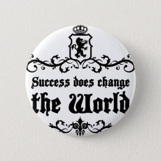 Success Does Change The World Medieval quote Button