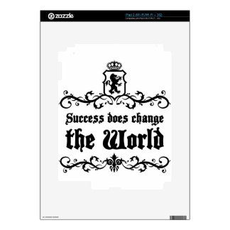 Success Does Change The World Medieval quote iPad 2 Skins