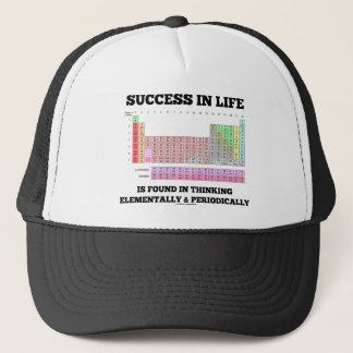 Success In Life Is Found In Thinking Elementally Trucker Hat