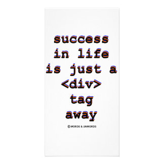 Success In Life Is Just A <Div> Tag Away (Humor) Customized Photo Card