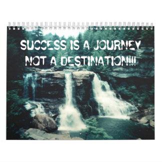 SUCCESS IS A JOURNEY NOT A DESTINATION... CALENDAR