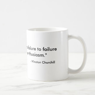 """Success is going from failure to failure witho... Classic White Coffee Mug"