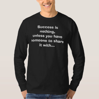 Success is nothing, long sleeve shirt