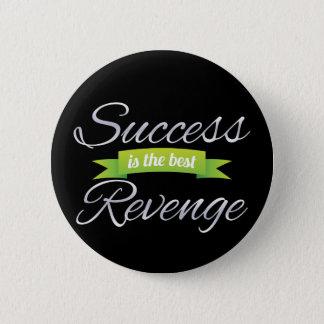 Success is the Best Revenge Green Button
