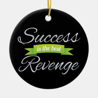Success is the Best Revenge Green Ceramic Ornament