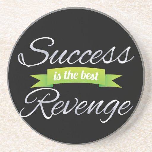 Success is the Best Revenge Green Coasters