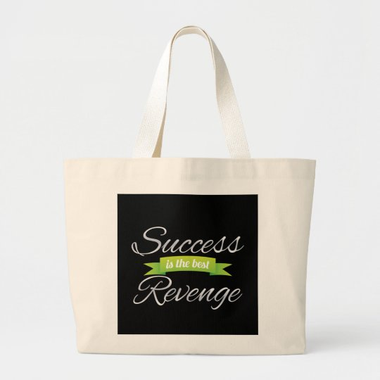 Success is the Best Revenge Green Large Tote Bag