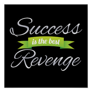 Success is the Best Revenge Green Poster
