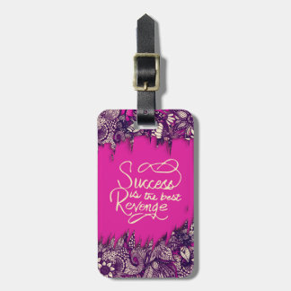 """Success is the Best Revenge"" Hand Drawn Flowers Bag Tag"