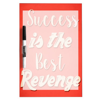 Success Is The Best Revenge - Motivational Quote Dry-Erase Boards