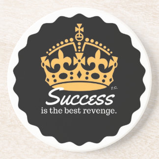 Success Is The Best Revenge Motto Drink Coaster