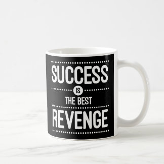 Success Is The Best Revenge Quote Coffee Mug