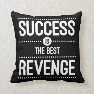 Success Is The Best Revenge Quote Throw Pillow