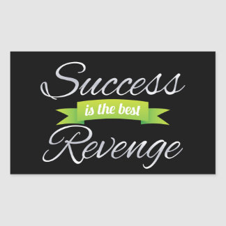 Success is the Best Revenge Rectangular Sticker