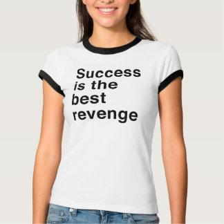 Success Is the Best Revenge T-Shirt