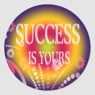 SUCCESS IS YOURS CLASSIC ROUND STICKER