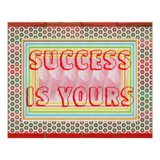 SUCCESS is YOURS  -  Decorative Wisdom Words Poster
