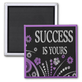 SUCCESS IS YOURS MAGNET