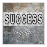 Success Is Yours Motivational Quote Artwork Poster