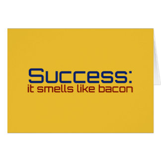 Success: It Smells Like Bacon Card