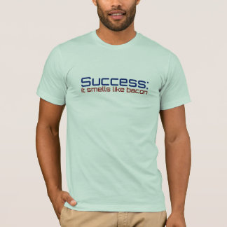 Success: It Smells Like Bacon T-Shirt