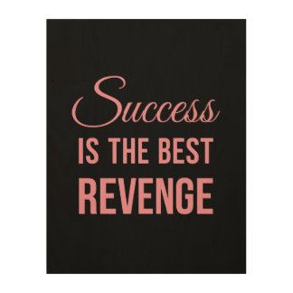 Success Revenge Inspirational Quote Black Pink Wood Print