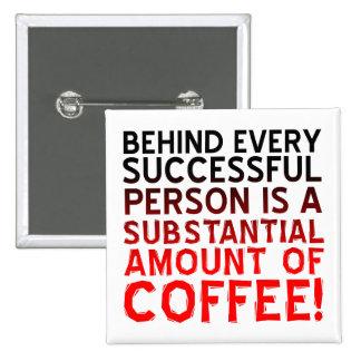 Successful Coffee Person Funny Button Badge Pin