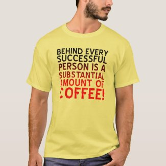 Successful Coffee Person Funny T-Shirt