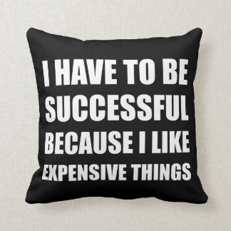 Successful Expensive Things Throw Pillow