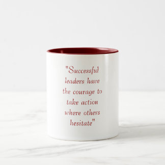 """Successful leaders have the courage to take ac... Two-Tone Coffee Mug"