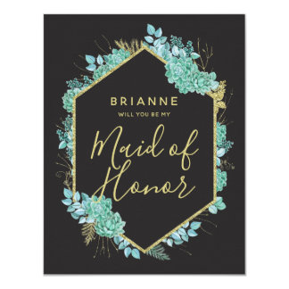Succulents Gold Frame Will You Be My Maid of Honor Card