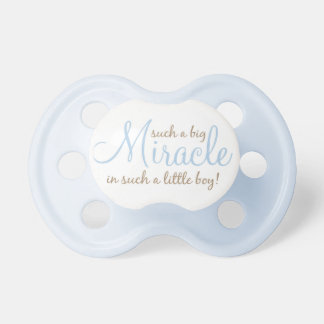"""Such a Big Miracle in Such a Little Boy!"" Pacifier"