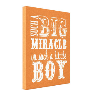 Such a big miracle is such a little boy canvas print
