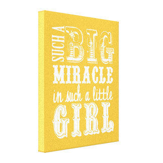 Such a big miracle is such a little girl canvas print