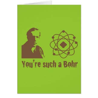 Such a Bohr Card