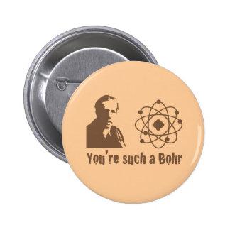Such a Bohr Pinback Button