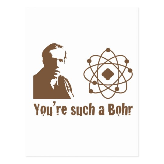 Such a Bohr Postcard