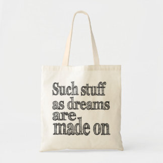 Such Stuff as Dreams are Made of Tote Bag
