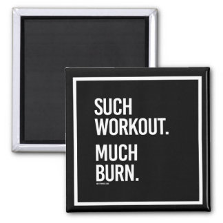 Such workout much burn -   - Gym Humor -.png Magnet